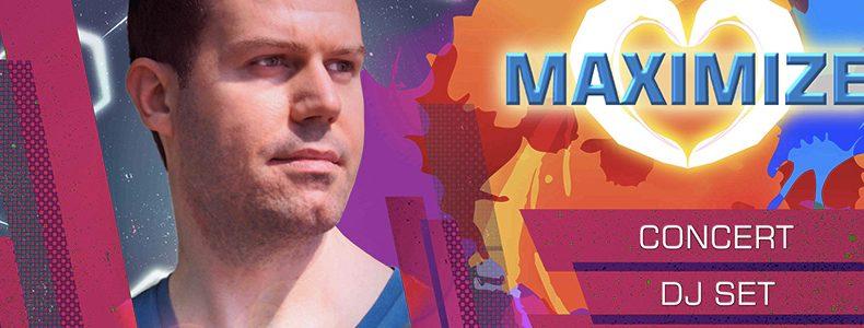Maximize (concert/dj set)